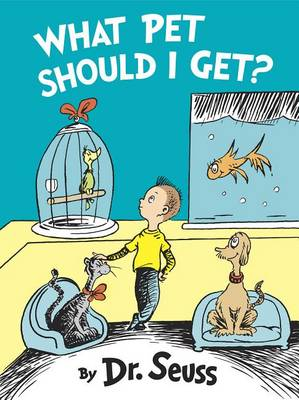 What Pet Should I Get? by Dr Seuss