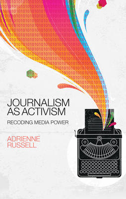 Journalism as Activism by Adrienne Russell