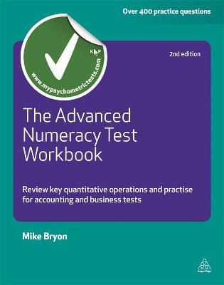 The Advanced Numeracy Test Workbook by Mike Bryon