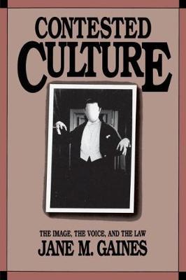 Contested Culture by Jane Gaines