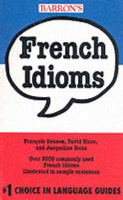 French Idioms by Francois Denoeu