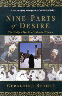 Nine Parts of Desire: The Hidden World of Islamic Women by Geraldine Brooks