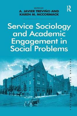 Service Sociology and Academic Engagement in Social Problems by A. Javier Trevino