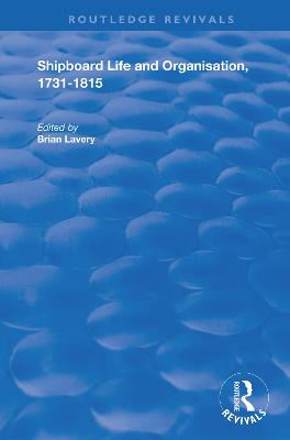 Shipboard Life and Organisation, 1731-1815 by Brian Lavery