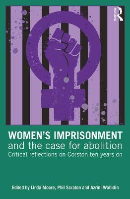 Women's Imprisonment and the Case for Abolition by Linda Moore