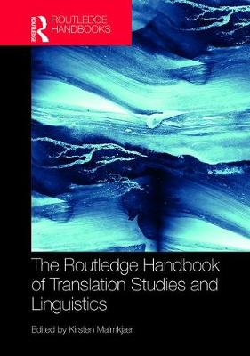The Routledge Handbook of Translation Studies and Linguistics by Kirsten Malmkjaer