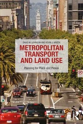 Metropolitan Transport and Land Use by David M. Levinson