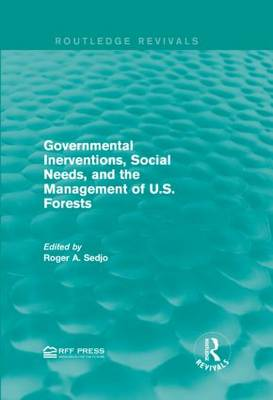 Governmental Inerventions, Social Needs, and the Management of U.S. Forests by Roger A. Sedjo