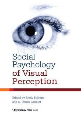 Social Psychology of Visual Perception by Emily Balcetis