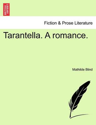 Tarantella. a Romance. by Mathilde Blind