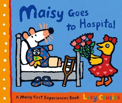 Maisy Goes to Hospital book