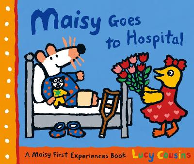 Maisy Goes to Hospital by Lucy Cousins
