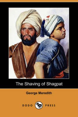 Shaving of Shagpat (Dodo Press) by George Meredith