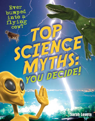 Top Science Myths: You Decide!: Age 9-10, Below Average Readers by Sarah Levete
