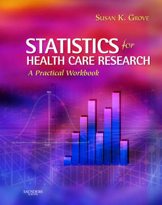 Statistics for Health Care Research by Susan K. Grove