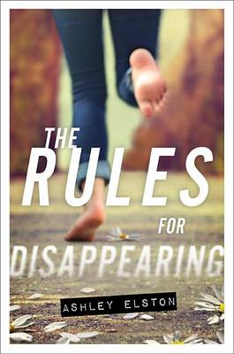 Rules for Disappearing by Ashley Elston