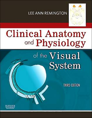 Clinical Anatomy and Physiology of the Visual System book