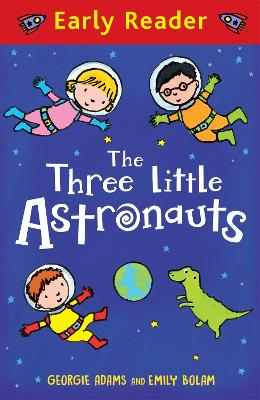 Early Reader: The Three Little Astronauts by Georgie Adams