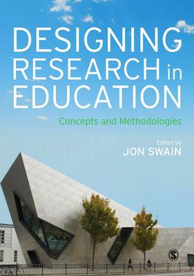 Designing Research in Education by Jon Swain