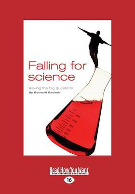 Falling for Science: Asking the Big Questions by Bernard Beckett