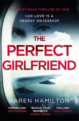 The Perfect Girlfriend by Karen Hamilton