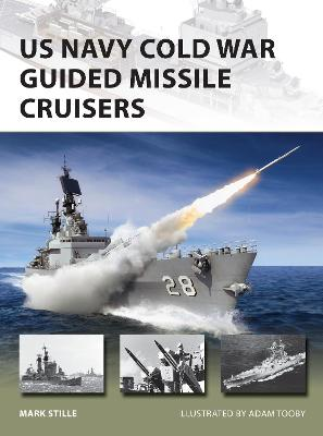 US Navy Cold War Guided Missile Cruisers by Mark Stille