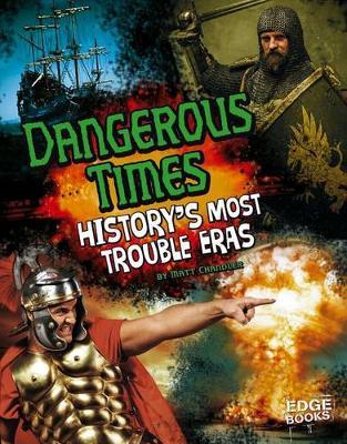 Dangerous Times! by Matt Chandler