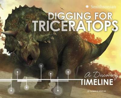 Digging for Triceratops: A Discovery Timeline book