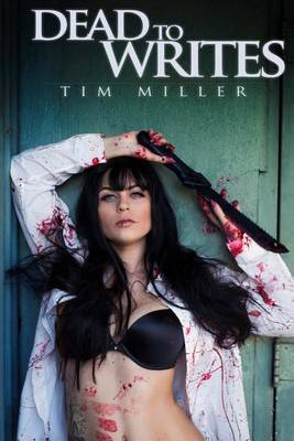 Dead to Writes by Tim Miller