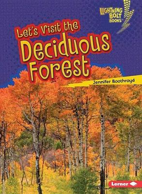 Let's Visit the Deciduous Forest by Jennifer Boothroyd