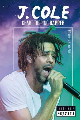 J. Cole: Chart-Topping Rapper by Alicia Z Klepeis