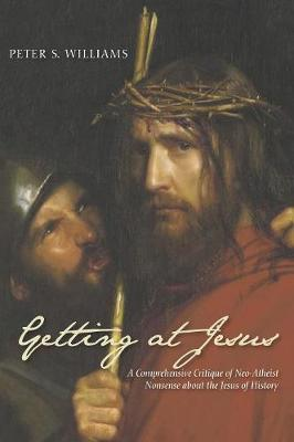 Getting at Jesus by Peter S Williams