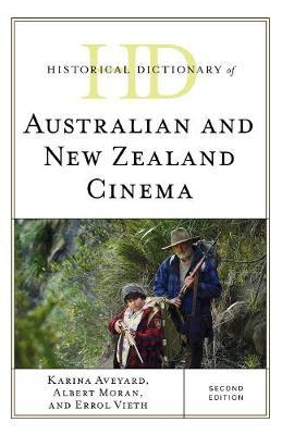 Historical Dictionary of Australian and New Zealand Cinema by Karina Aveyard