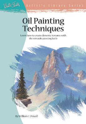 Oil Painting Techniques (AL23) by William F. Powell