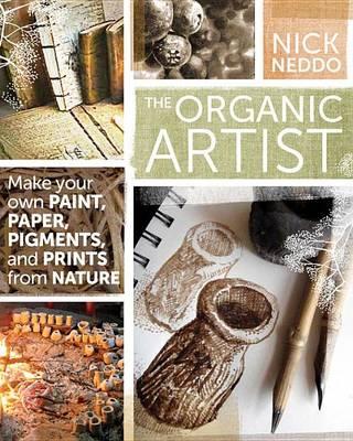 The Organic Artist by Nick Neddo
