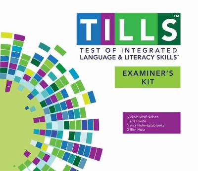 Test of Integrated Language and Literacy Skills (R) (TILLS (R)) Examiner's Kit by Nickola W. Nelson