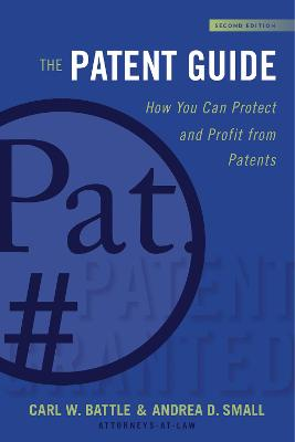 The Patent Guide by Carl W. Battle