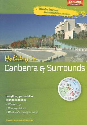 Holiday in Canberra and Surrounds 1st ed by Explore Australia