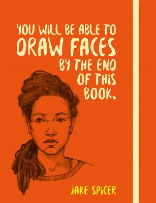 You Will be Able to Draw Faces by the End of This Book book