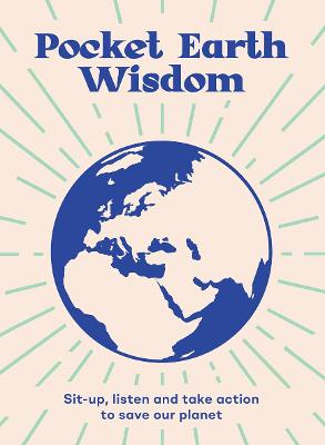 Pocket Earth Wisdom: Sit-up, listen and take action to save our planet book