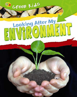Looking After My Environment by Neil Morris