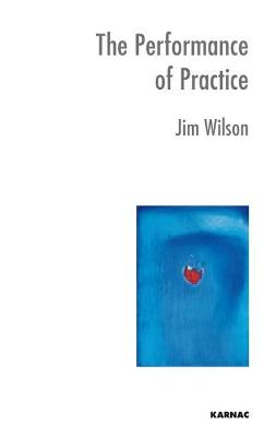 The Performance of Practice by Jim Wilson