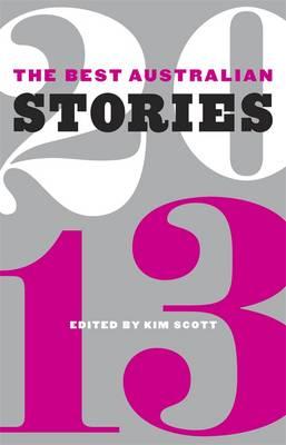 The Best Australian Stories 2013 by Kim Scott