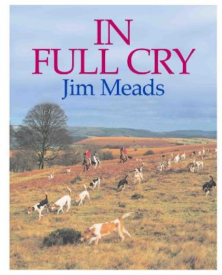 In Full Cry by Jim Meads