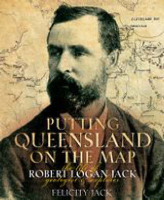 Putting Queensland on the Map by Felicity Jack