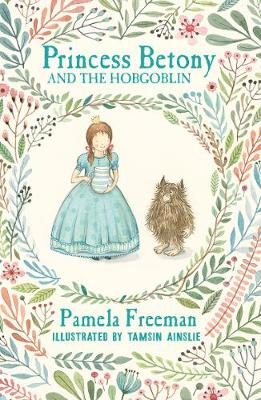 Princess Betony and the Hobgoblin (Book 4) by Pamela Freeman