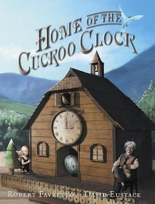 Home of the Cuckoo Clock by Robert Favretto