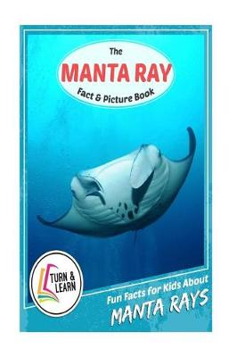 The Manta Ray Fact and Picture Book by Gina McIntyre