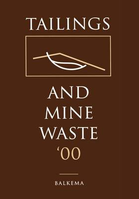 Tailings and Mine Waste 2000 by A. A. Balkema Publishers