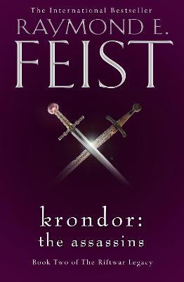 Krondor: The Assassins (The Riftwar Legacy, Book 2) by Raymond E. Feist